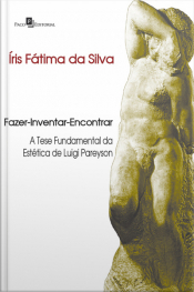 Fazer-inventar-encontrar: A Tese Fundamental Da Estética De Luigi Pareyson