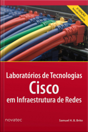 Laboratórios De Tecnologias Cisco Em Infraestrutura De Redes