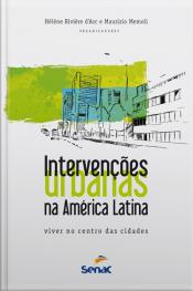 Intervenções Urbanas Na América Latina: Viver No Centro Das Cidades