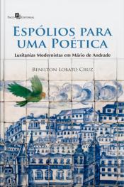 Espólios Para Uma Poética: Lusitanias Modernistas Em Mário De Andrade