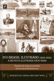 Do Brasil Ilustrado (1855-1856) À Revista Ilustrada (1876-1898): Trajetória Da Imprensa Periódica Literária Ilustrada Fluminense