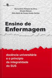 Ensino De Enfermagem: Docência Universitária E O Princípio Da Integralidade Do Sus