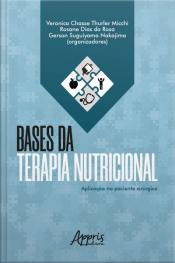 Bases Da Terapia Nutricional: Aplicação No Paciente Cirúrgico