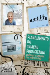 Planejamento Da Criação Publicitária: Polêmica E Empatia Nas Redes Sociais: Volume 2