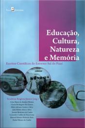 Educação, Cultura, Natureza E Memória: Escritos Científicos Do Extremo Sul Do Piauí