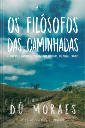 """Os Filósofos Das Caminhadas: A Vida Pelos Caminhos, """"vérsias"""", Controvérsias, Crenças E Contos"""