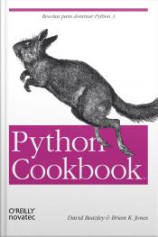 Python Cookbook: Receitas Para Dominar Python 3