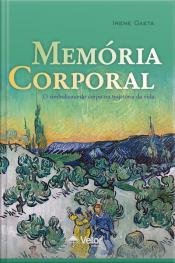 Memória Corporal: O Simbolismo Do Corpo Na Trajetória Da Vida