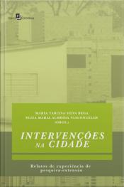 Intervenções Na Cidade: Relatos De Experiência De Pesquisa-extensão