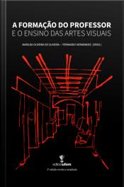 A Formação Do Professor E O Ensino Das Artes Visuais