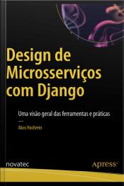 Design De Microsserviços Com Django: Uma Visão Geral Das Ferramentas E Práticas