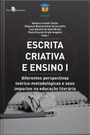 Escrita Criativa E Ensino I: Diferentes Perspectivas Teórico-metodológicas E Seus Impactos Na Educação Literária