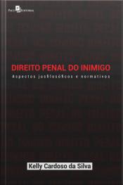 Direito Penal Do Inimigo: Aspectos Jusfilosóficos E Normativos