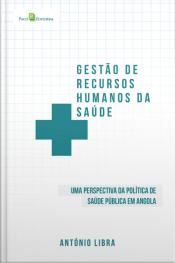 Gestão De Recursos Humanos Da Saúde: Uma Perspectiva Da Política De Saúde Pública De Angol
