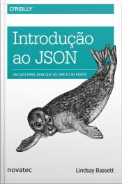 Introdução Ao Json: Um Guia Para Json Que Vai Direto Ao Ponto