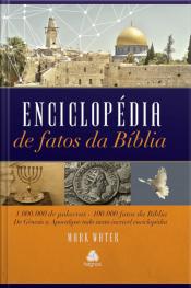 Enciclopédia De Fatos Da Bíblia: 1 Milhão De Palavras, 100 Mil Fatos Da Bíblia. De Gênesis A Apocalipse Tudo Nesta Incrível Enciclopédia