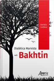 Dialética Marxista Em Bakhtin