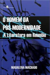 O Homem Da Pós-modernidade: A Literatura Em Reunião