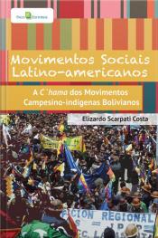 Movimentos Sociais Latino-americanos: A Chama Dos Movimentos Campesino-indígenas Bolivianos