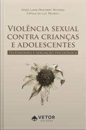 Violencia Sexual Contra Crianças E Adolescente: Testemunho E Avaliação Psicológica