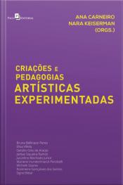 Criações E Pedagogias Artísticas Experimentadas