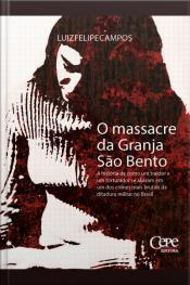 O Massacre Da Granja São Bento