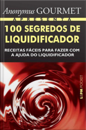100 Segredos De Liquidificador