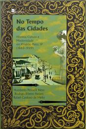 No Tempo Das Cidades: História, Cultura E Modernidade Em Ribeirão Preto, Sp (1883-1929)