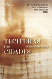 Tecituras Das Cidades: História, Memória E Religião
