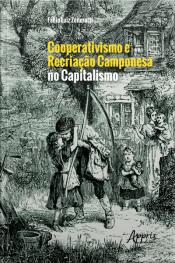 Cooperativismo E Recriação Camponesa No Capitalismo