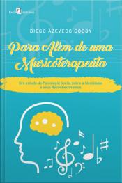 Para Além De Uma Musicoterapeuta: Um Estudo De Psicologia Social Sobre A Identidade E Seus Reconhecimentos