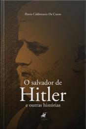 O Salvador De Hitler: E Outras Histórias