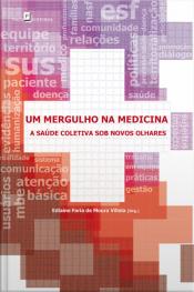 Um Mergulho Na Medicina: A Saúde Coletiva Sob Novos Olhares