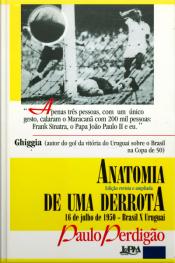 Anatomia De Uma Derrota (edição Revisada E Ampliada)