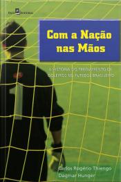 Com A Nação Nas Mãos: A História Do Treinamento De Goleiros No Futebol Brasileiro