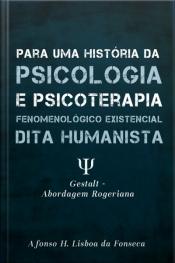 Para Uma História Das Psicologias E Psicoterapias Fenomenológico Existenciais: Ditas 'humanistas'