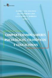 Compartilhando Saberes Psicológicos, Filosóficos E Educacionais