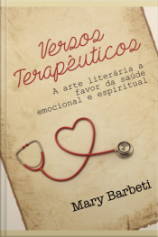 Versos Terapêuticos: A Arte Literária A Favor Da Saude Emocional E Espiritual