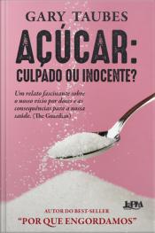 Açúcar: Culpado Ou Inocente?