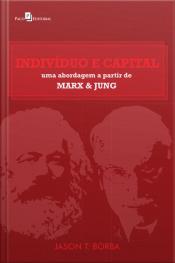 Indivíduo E Capital: Uma Abordagem A Partir De Marx & Jung