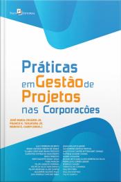 Práticas Em Gestão De Projetos Nas Corporações