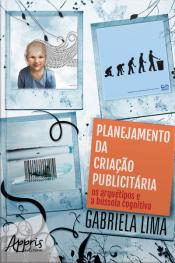 Planejamento Da Criação Publicitária: Os Arquétipos E A Bússola Cognitiva: Volume 3