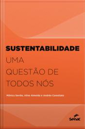 Sustentabilidade: Uma Questão De Todos Nós