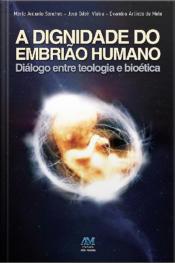 A Dignidade Do Embrião Humano: Diálogo Entre Teologia E Bioética