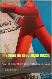 História Da Revolução Russa - Vol. Ii: Tentativa De Contrarrevolução