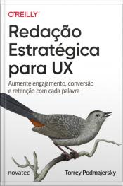 Redação Estratégica Para Ux: Aumente Engajamento, Conversão E Retenção Com Cada Palavra
