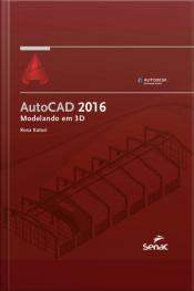 Autocad 2016: Modelando Em 3d