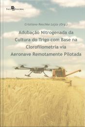 Adubação Nitrogenada Da Cultura Do Trigo: Com Base Na Clorofilometria Via Aeronave Remotamente Pilotada