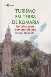 Turismo Em Terra De Romaria: Um Olhar Sobre Bom Jesus Da Lapa