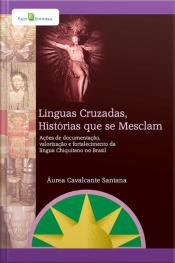 Línguas Cruzadas, Histórias Que Se Mesclam: Ações De Documentação, Valorização E Fortalecimento Da Língua Chiquitano No Brasil